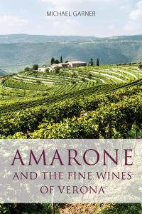 Amarone and the fine wines of Verona book cover